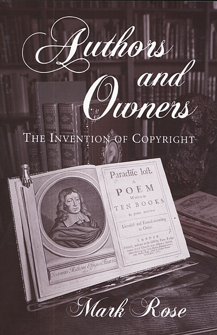 Cover: Authors and Owners: The Invention of Copyright, from Harvard University Press