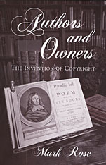 Cover: Authors and Owners: The Invention of Copyright