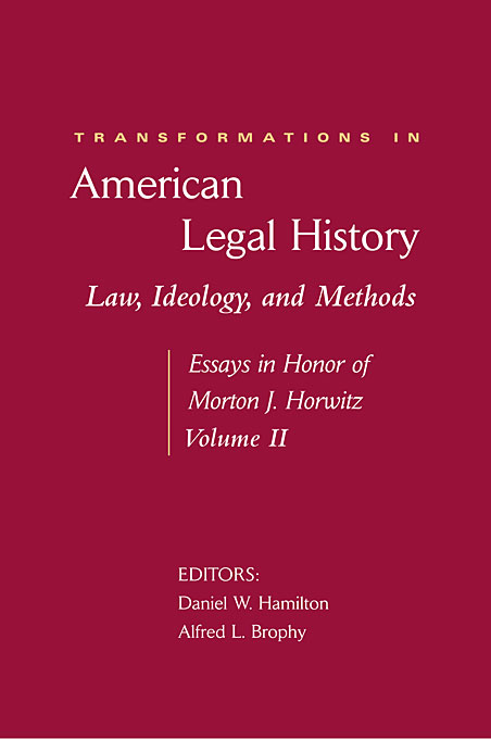 Cover: Transformations in American Legal History, II: Law, Ideology, and Methods -- Essays in Honor of Morton J. Horwitz, from Harvard University Press