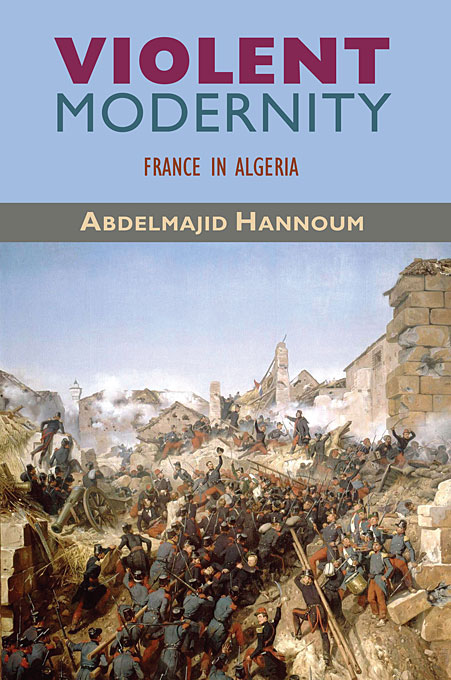 Cover: Violent Modernity: France in Algeria, from Harvard University Press