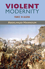 Cover: Violent Modernity: France in Algeria