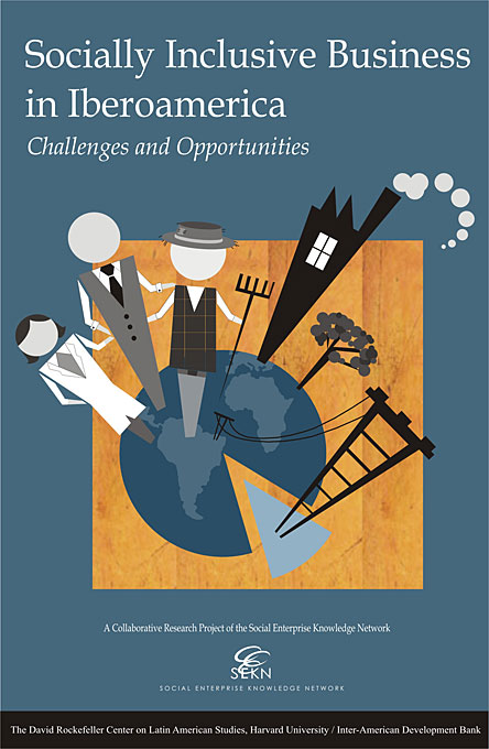 Cover: Socially Inclusive Business: Engaging the Poor through Market Initiatives in Iberoamerica, from Harvard University Press