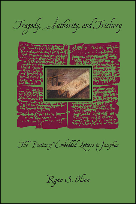 Cover: Tragedy, Authority, and Trickery: The Poetics of Embedded Letters in Josephus, from Harvard University Press