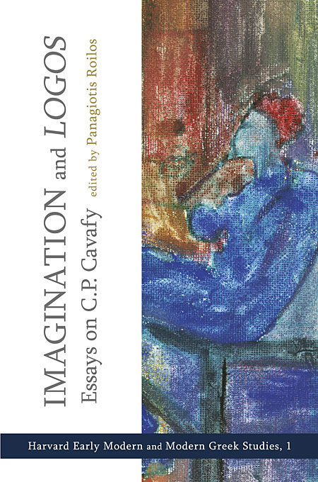 Cover: Imagination and <i>Logos</i>: Essays on C. P. Cavafy, from Harvard University Press
