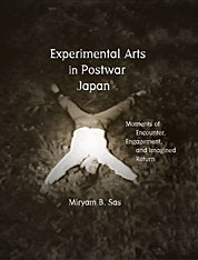 Cover: Experimental Arts in Postwar Japan: Moments of Encounter, Engagement, and Imagined Return