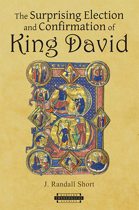 Cover: The Surprising Election and Confirmation of King David, from Harvard University Press