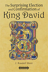 Cover: The Surprising Election and Confirmation of King David