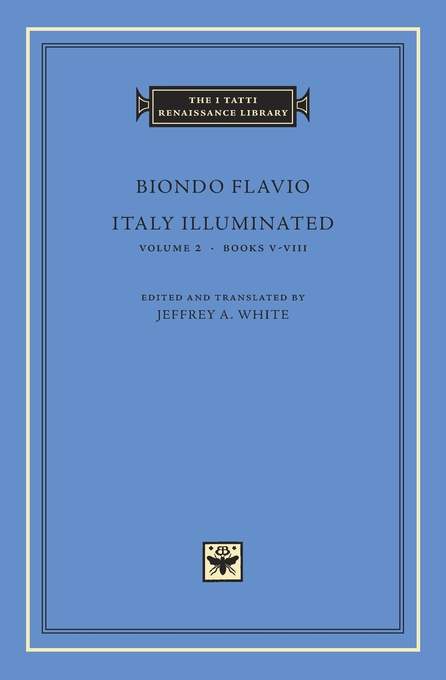 Cover: Italy Illuminated, Volume 2: Books V–VIII, from Harvard University Press