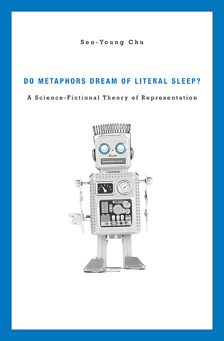 Cover: Do Metaphors Dream of Literal Sleep?: A Science-Fictional Theory of Representation, from Harvard University Press
