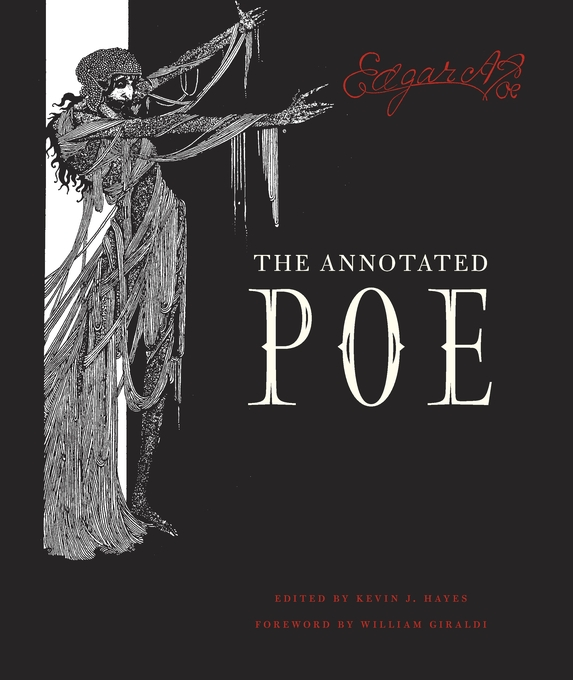 Cover: The Annotated Poe, by Edgar Allan Poe, edited by Kevin J. Hayes, with a Foreword by William Giraldi, from Harvard University Press