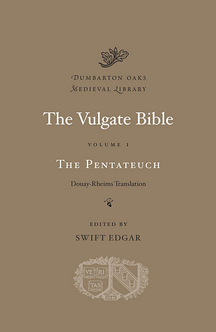 Cover: The Vulgate Bible, Volume I: The Pentateuch: Douay-Rheims Translation, from Harvard University Press