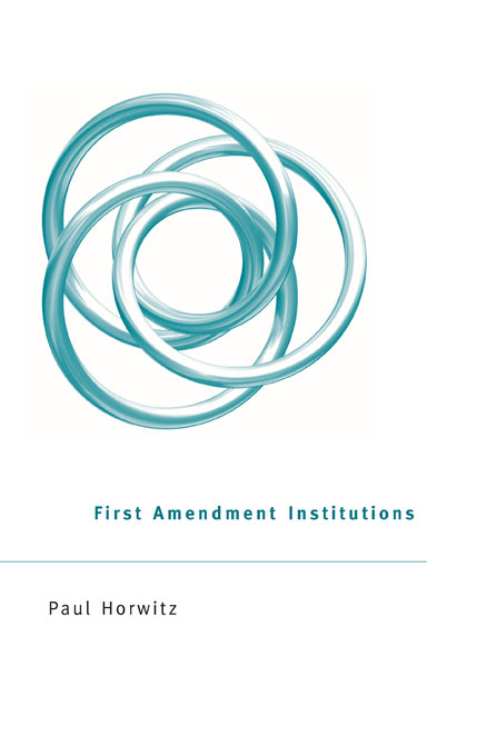 Cover: First Amendment Institutions, from Harvard University Press