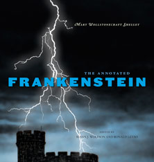 Cover: The Annotated Frankenstein, by Mary Wollstonecraft Shelley, edited by Susan J. Wolfson and Ronald Levao, from Harvard University Press