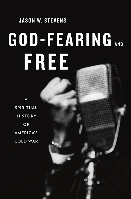 Cover: God-Fearing and Free: A Spiritual History of America's Cold War, from Harvard University Press