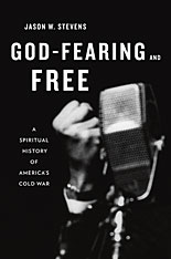 Cover: God-Fearing and Free: A Spiritual History of America's Cold War