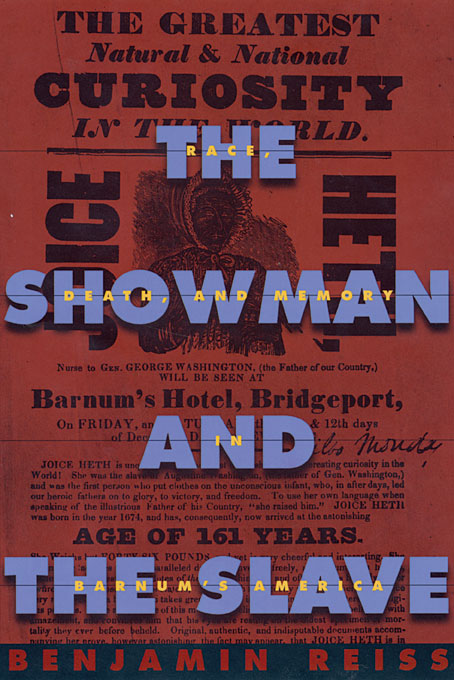 Cover: The Showman and the Slave: Race, Death, and Memory in Barnum's America, from Harvard University Press