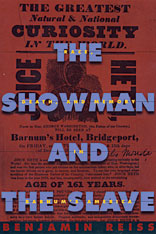 Cover: The Showman and the Slave: Race, Death, and Memory in Barnum's America