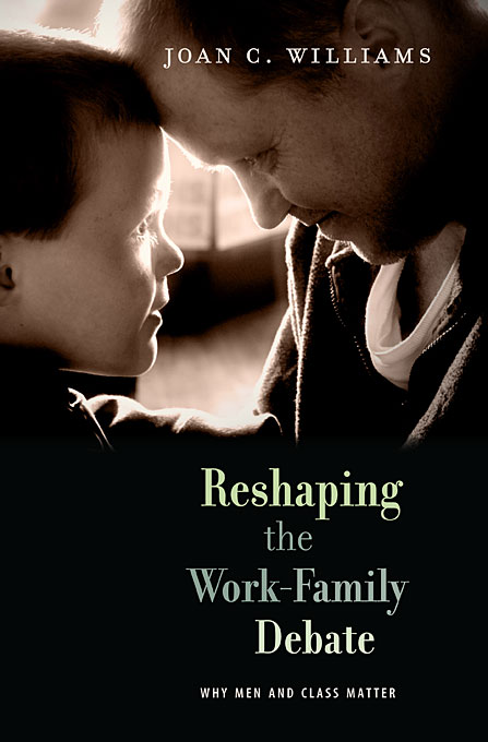 Cover: Reshaping the Work-Family Debate: Why Men and Class Matter, from Harvard University Press