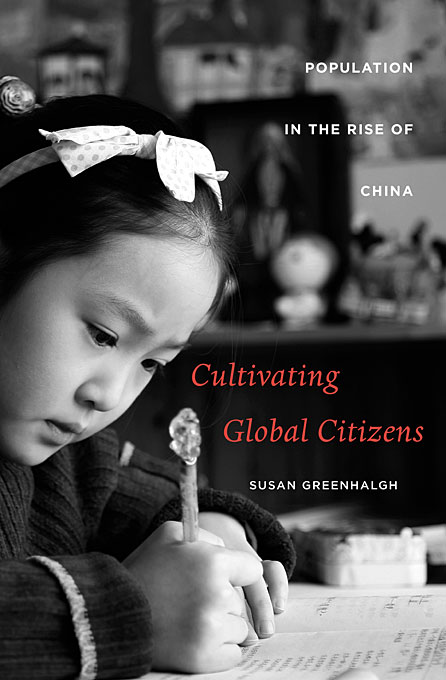 Cover: Cultivating Global Citizens: Population in the Rise of China, from Harvard University Press