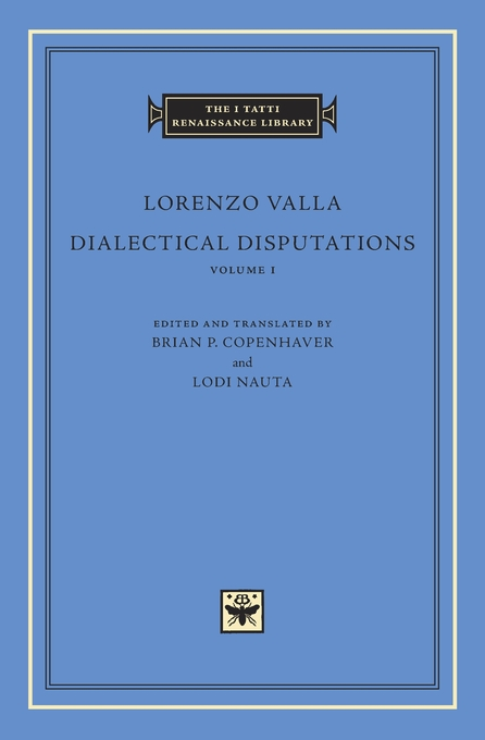Cover: Dialectical Disputations, Volume 1: Book I, from Harvard University Press