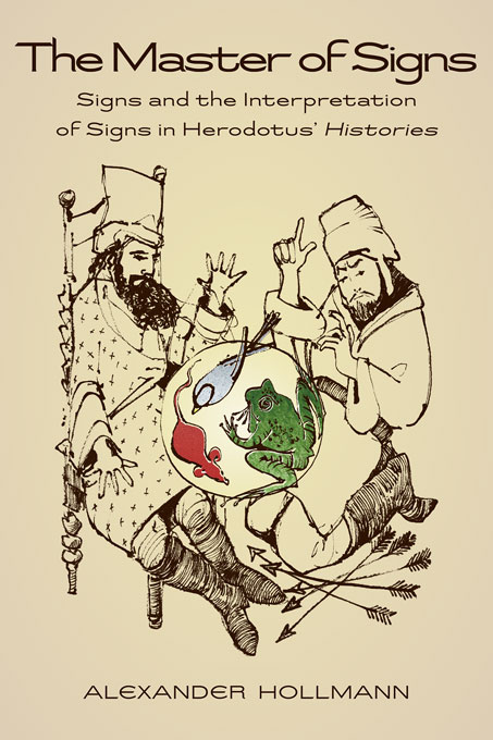 Cover: The Master of Signs: Signs and the Interpretation of Signs in Herodotus' <i>Histories</i>, from Harvard University Press