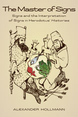 Cover: The Master of Signs: Signs and the Interpretation of Signs in Herodotus' <i>Histories</i>