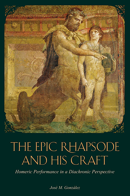 Cover: The Epic Rhapsode and His Craft: Homeric Performance in a Diachronic Perspective, from Harvard University Press