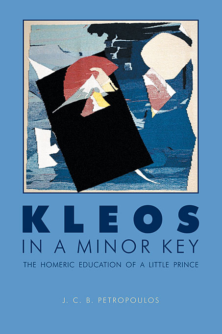 Cover: Kleos in a Minor Key: The Homeric Education of a Little Prince, from Harvard University Press
