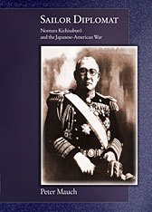 Cover: Sailor Diplomat: Nomura Kichisaburo and the Japanese-American War