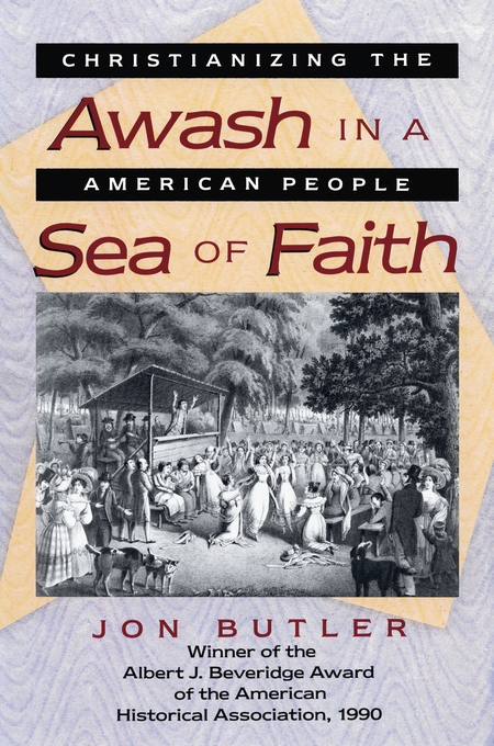 Cover: Awash in a Sea of Faith: Christianizing the American People, from Harvard University Press