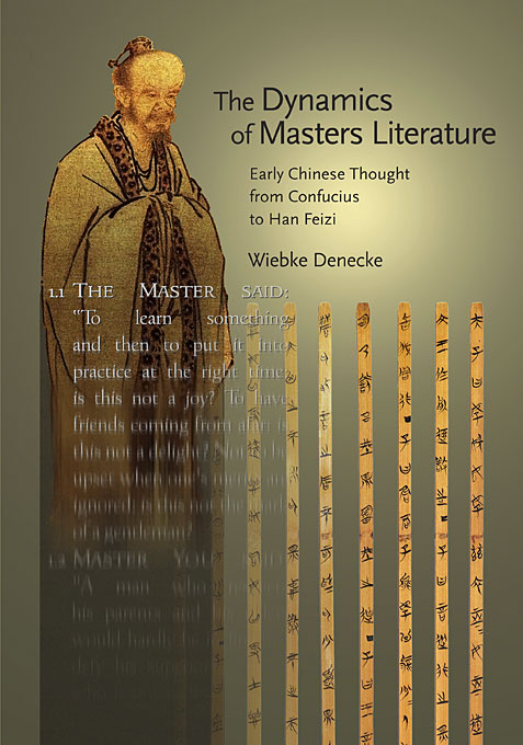 Cover: The Dynamics of Masters Literature: Early Chinese Thought from Confucius to Han Feizi, from Harvard University Press