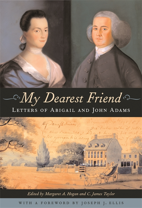 Cover: My Dearest Friend: Letters of Abigail and John Adams, from Harvard University Press