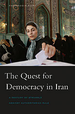 Cover: The Quest for Democracy in Iran: A Century of Struggle against Authoritarian Rule, by Fakhreddin Azimi, from Harvard University Press