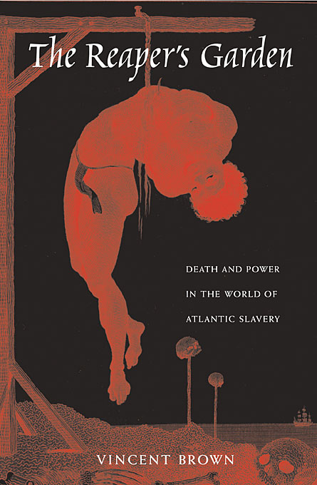 Cover: The Reaper's Garden: Death and Power in the World of Atlantic Slavery, from Harvard University Press