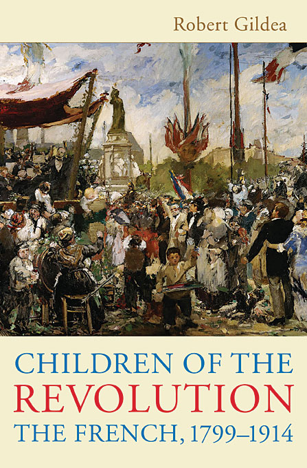 Cover: Children of the Revolution: The French, 1799-1914, from Harvard University Press