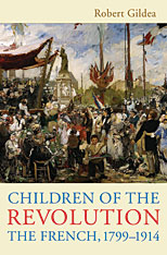 Cover: Children of the Revolution: The French, 1799-1914