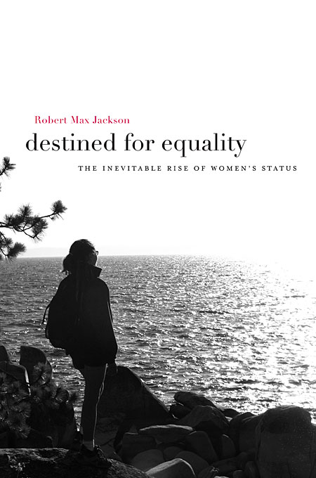 Cover: Destined for Equality: The Inevitable Rise of Women's Status, from Harvard University Press