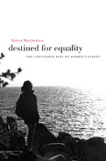 Cover: Destined for Equality: The Inevitable Rise of Women's Status