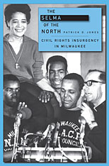 Cover: The Selma of the North: Civil Rights Insurgency in Milwaukee