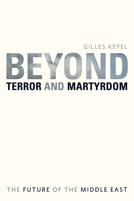 Cover: Beyond Terror and Martyrdom: The Future of the Middle East, from Harvard University Press