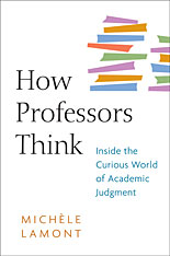 Cover: How Professors Think: Inside the Curious World of Academic Judgment