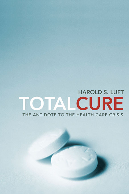 Cover: Total Cure: The Antidote to the Health Care Crisis, from Harvard University Press