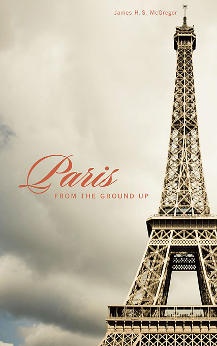 Cover: Paris from the Ground Up, from Harvard University Press