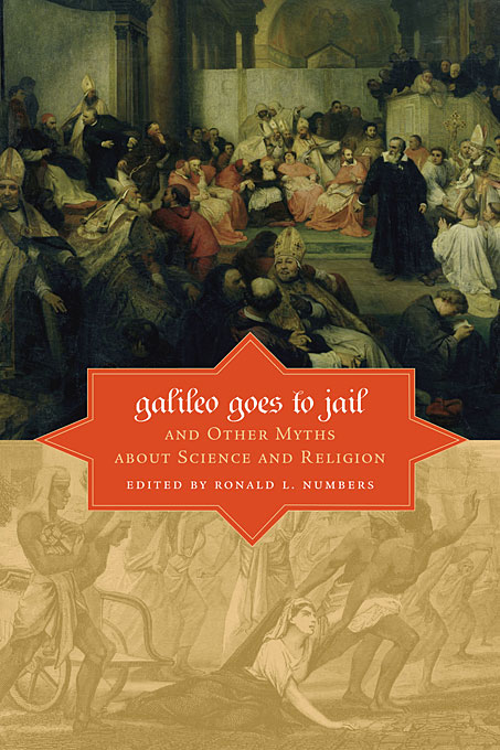 Cover: Galileo Goes to Jail and Other Myths about Science and Religion: , from Harvard University Press