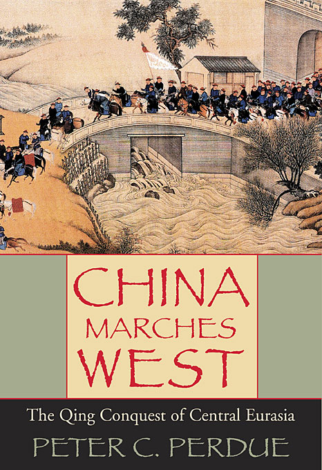Cover: China Marches West: The Qing Conquest of Central Eurasia, from Harvard University Press