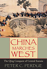 Cover: China Marches West: The Qing Conquest of Central Eurasia