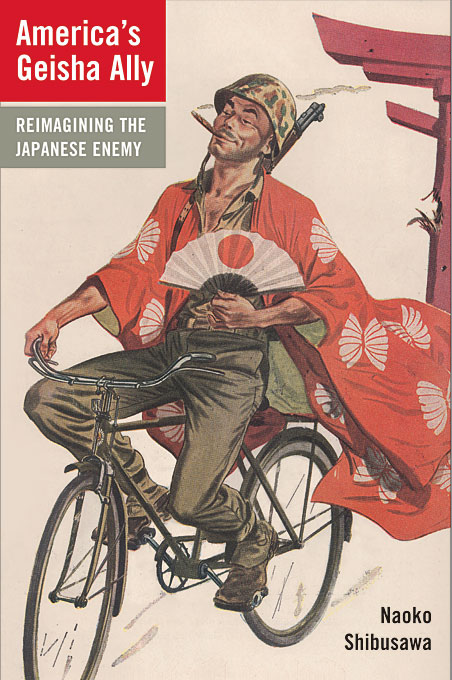 Cover: America's Geisha Ally: Reimagining the Japanese Enemy, from Harvard University Press