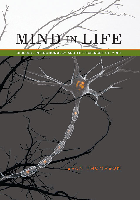 Cover: Mind in Life: Biology, Phenomenology, and the Sciences of Mind, from Harvard University Press