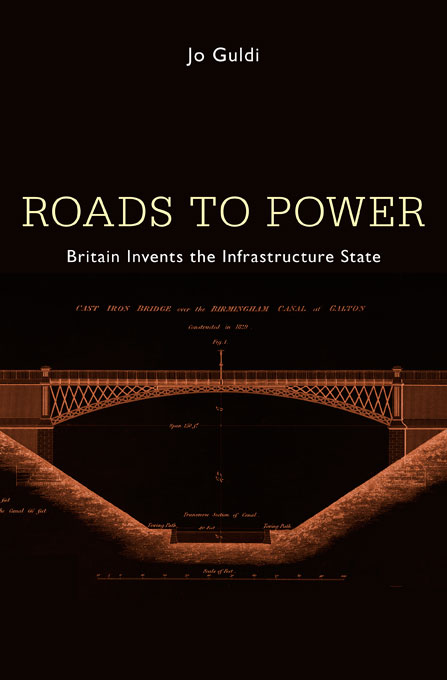 Cover: Roads to Power: Britain Invents the Infrastructure State, from Harvard University Press