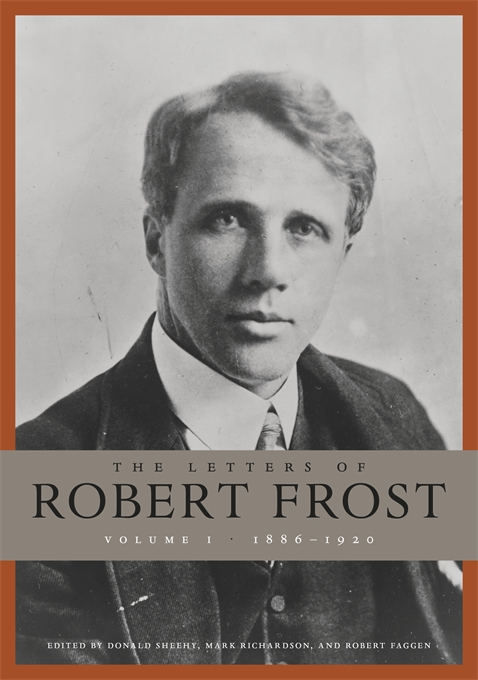 Cover: The Letters of Robert Frost, Volume 1: 1886–1920, from Harvard University Press